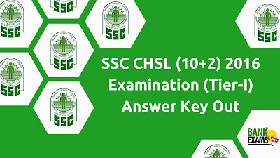 SSC CHSL (10+2) 2016 Examination (Tier-I) Answer Key Out