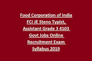 Food Corporation of India FCI JE Steno Typist, Assistant Grade 1.2 4103 Govt Jobs Online Recruitment Exam Syllabus 2019