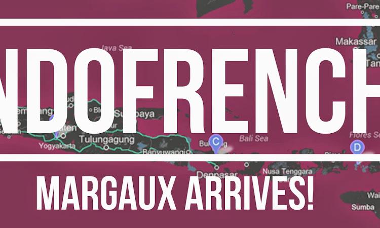Indofrench: Margaux Arrives!