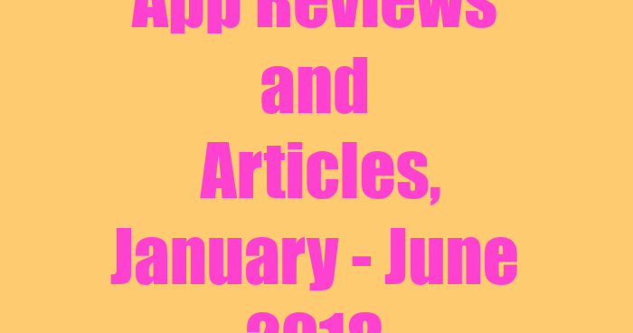 App Reviews and Articles, January to June 2018