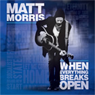 Matt Morris: When Everything Breaks Open
