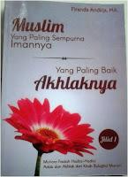 Buku: Muslim Yang Paling Sempurna Imannya, Yang Paling Baik Akhlaknya