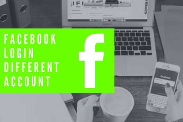 Facebook Login Different Account