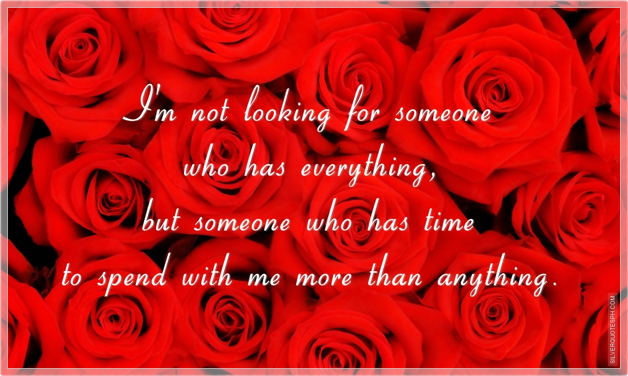 I M Not Looking For Someone Who Has Everything