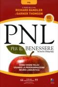 Pnl per il benessere - Richard Bandler, Garner Thomson (miglioramento personale)