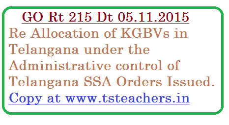 GO Rt 215 TSSA Hyderabad | Kasthurba Gandhi Balika Vidhyalaya KGBVs | Administrative Control of SSA Telangana | Re Allocation of KGBVs under the Administrative control of TSSA | School Education – Sarva Shiksha Abhiyan Telangana Hyderabad – Re-allocation of KGBVs under the administrative control of different Societies to Telangana Sarva Shiksha Abhiyan – Orders – Issued.go-rt-215-kasturba-gandhi-balika-vidhyalaya-kgbvs-under-tssa-control-in-telangana
