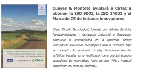 Trabajo realizado para Cirtec por el que les ayudaremos a implantar y certificar un Sistema de Gestión de Calidad y Medio Ambiente conforme a las normas ISO 9001:2015 (Calidad) e ISO 14001:2015 (Medio Ambiente), además de ayudarles a obtener el Marcado CE de varios betunes innovadores.