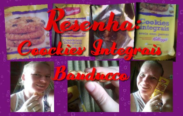 Resenha!! Coockies Integrais da Bauducco