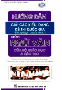 Hướng Dẫn Giải Các Kiểu, Dạng Đề Thi Quốc Gia Môn Ngữ Văn - Nguyễn Trọng Khánh