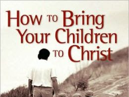How to Bring Your Children to Christ - Plus a FREE Lesson Plan