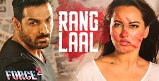 Rang Laal Lyrics – Force 2 | John Abraham