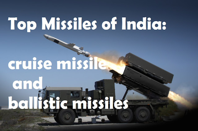 Top Missiles of India: cruise missile and ballistic missiles