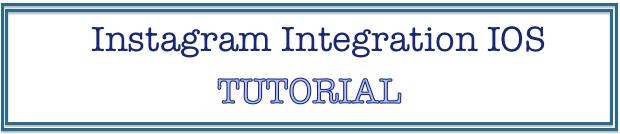 Integrate instagram Tutorial IOS