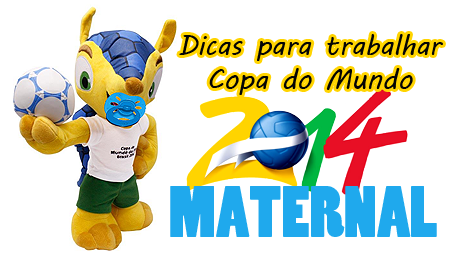 Copa do Mundo 2014 para Maternal e Creche