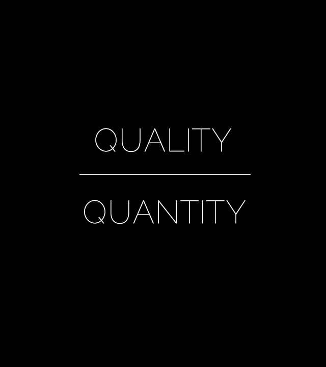 Choosing Quality Over Quantity, How Quality Over Quantity Can Make You Happier, Less is More