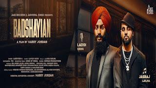 Badshayian Song Lyrics | Laddi Sidhu Ft. Jasraj Lailna | New Punjabi Songs 2018