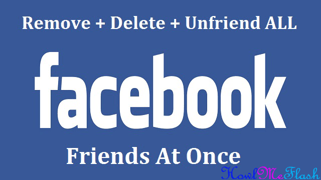 Delete Remove Unfriend all Facebook Friends at Once