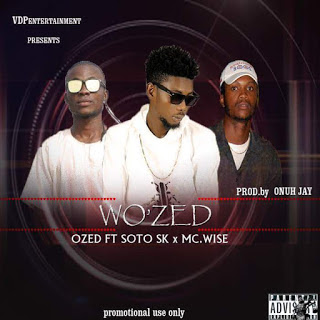 Ozed Ft Soko Sk X Mc Wise - WO ZED