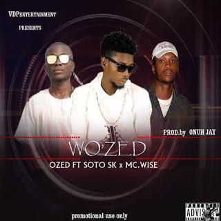 Ozed Ft Soko Sk X Mc Wise - WO ZED