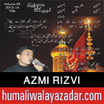 http://www.humaliwalayazadar.com/2015/10/azmi-rizvi-salam-2016.html