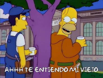 Ahhh te entiendo mi viejo (Homero Simpson)