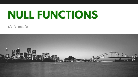 All You Need To Know About NULL Value Functions