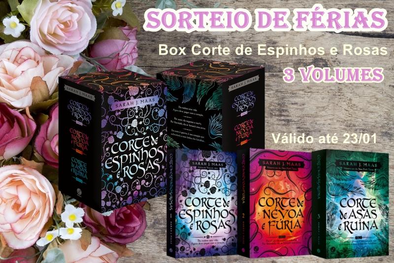 Sorteio de Férias: Box Corte de Espinhos e Rosas