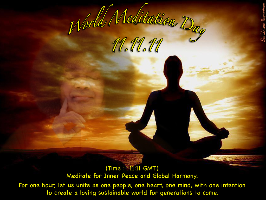 SAI DIVINE INSPIRATIONS: World Meditation Day 11.11.11