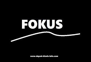 Bisnis, Fokus, Fokus Berbisnis, Fokus Bekerja, Fokus Usaha