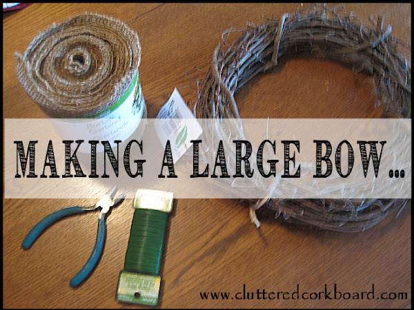 A large Burlap Bow for a rustic wreath