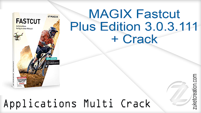 MAGIX Fastcut Plus Edition 3.0.3.111 + Crack