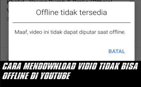 Kenapa Video Youtube Tidak Bisa Disimpan Offline Kenapa Video Youtube Tidak Bisa Disimpan Offline? Begini Solusinya
