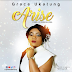 MUSIC: ARISE BY GRACE UKATUNG | PRODUCED BY EZEKIEL JOEL @GraceUkatung
