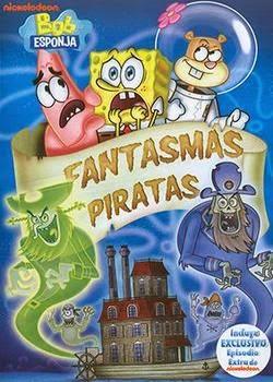 Bob Esponja: Fantasmas Piratas Dublado