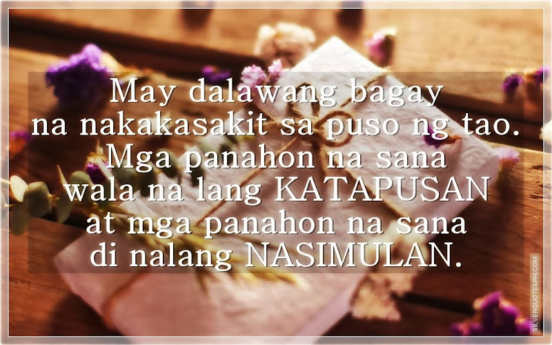 May Dalawang Bagay Na Nakakasakit Sa Puso Ng Tao, Picture Quotes, Love Quotes, Sad Quotes, Sweet Quotes, Birthday Quotes, Friendship Quotes, Inspirational Quotes, Tagalog Quotes