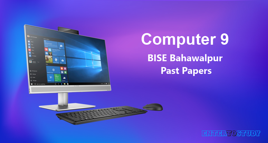 BISE Bahawalpur 9th Class Computer Science Past Papers