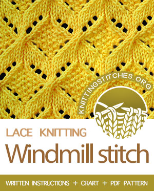 Lace Knitting Stitch Patterns. #howtoknit the Windmill stitch. FREE written instructions, Chart, PDF knitting pattern.  #knittingstitches #knitting #laceknitting