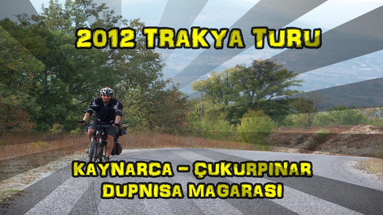 2012/10/13 Trakya Turu 2.gün (Kaynarca - Çukurpınar - Dupnisa Mağarası)