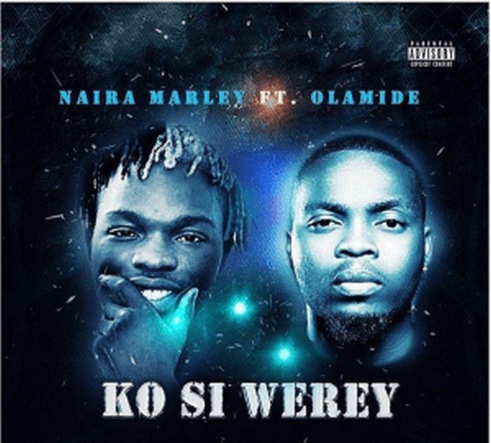 Music] Naira Marley Ft  Olamide – Ko Si Werey - Djking Naija