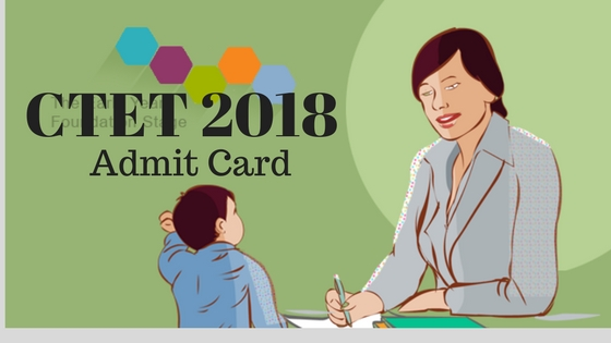 CTET Admit Card - Download here