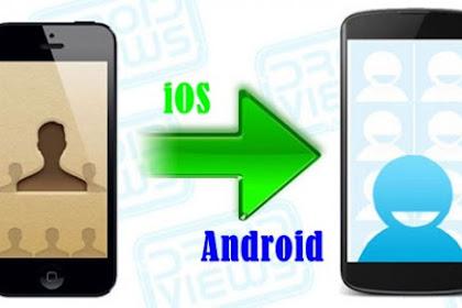 Cara Impor Kontak Telpon dari Android ke iPhone
