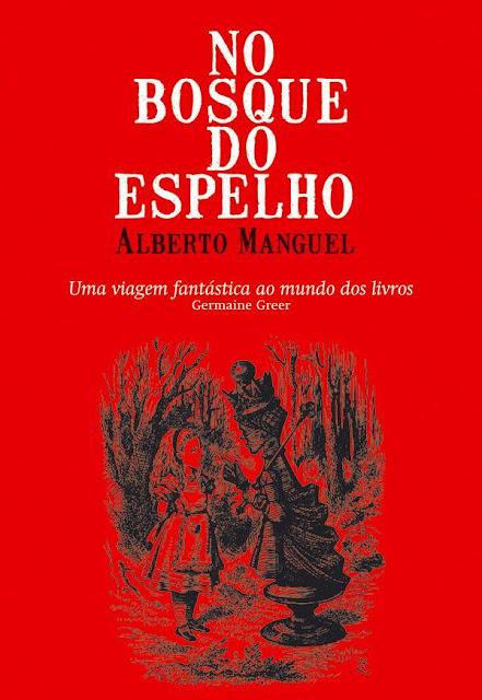No Bosque do Espelho - Alberto Manguel