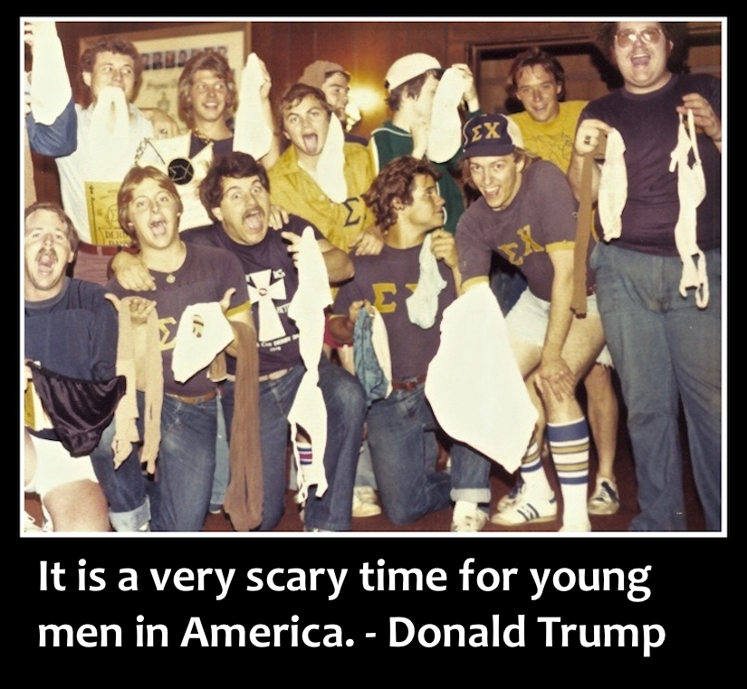Frat Panty Raid 1979 Quote Donal Trump Scary time to be a young man