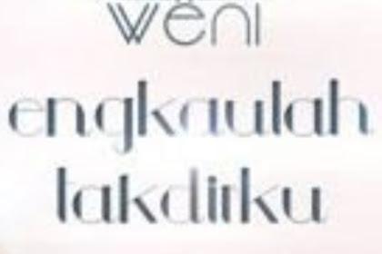 Lirik Lagu Engkaulah Takdirku - Weni DA3