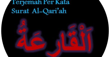 Terjemah Per Kata Surat Al Qariah Ayat 1 11 Sakaran