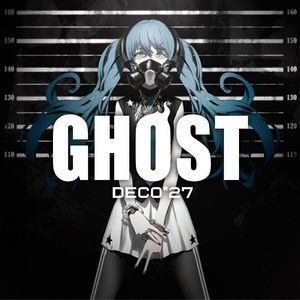 [Album] DECO*27 – GHOST (2016.09.28/MP3+Flac/RAR)