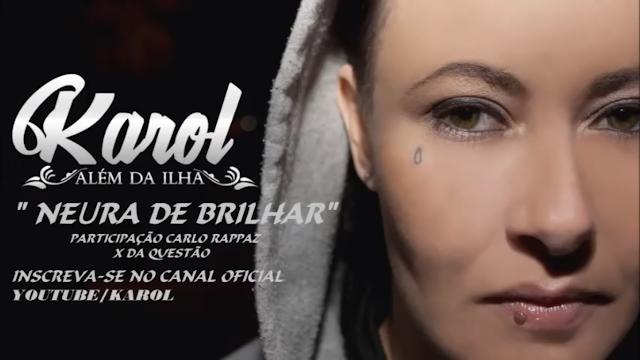"""KAROL lança o som """"Neura de Brilhar"""" com Participação de Carlo Rappaz (X da Questão)"""