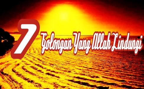 7 Golongan yang Allah Akan Naungi dimana tidak ada nungan selain naungannya Allah
