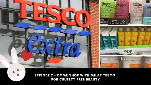 Episode 7 - Come Shop With Me At Tesco For Cruelty Free Beauty