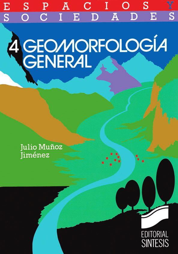 Geomorfología General – Julio Muñoz Jiménez